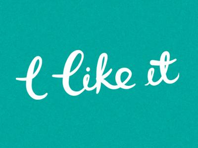 i-like-it