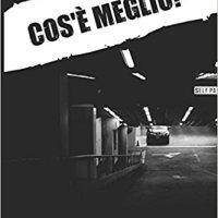 """Segnalazione """"Cos'è meglio"""" di Michele Milia"""