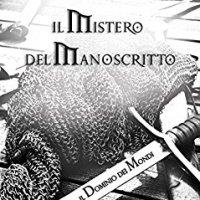 """Segnalazione """"Il segreto del manoscritto"""" Il Dominio dei mondi Vol. 3 di Nunzia Alemanno"""