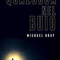 """Recensione """"Qualcosa nel Buio"""" di Michael Bray"""
