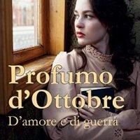 """Recensione """"D'amore e di guerra"""" Profumo d'Ottobre Vol. 2 di Annalisa Caravante"""