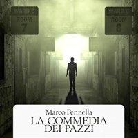 """Recensione """"La Commedia Dei Pazzi"""" di Marco Pennella"""