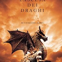 "Recensione ""L'ascesa dei Draghi"" Re e Stregoni Libro 1 di Morgan Rice"