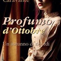 """Recensione """"Un autunno di ricordi"""" Profumo d'Ottobre Vol. 1 di Annalisa Caravante"""