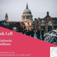 """Segnalazione """"Look left"""" di Katiuscia Napolitano"""