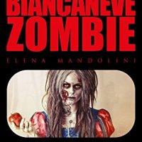 "Recensione ""Biancaneve Zombie"" di Elena Mandolini"
