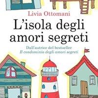 """Recensione """"L'isola degli amori segreti"""" di Livia Ottomani"""