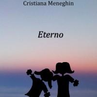 """Segnalazione """"Eterno"""" di Maura Radice e Cristiana Meneghin"""