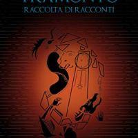 """Recensione """"Sette dopo il Tramonto"""" Raccolta di racconti di Gaetano Cappello"""