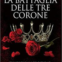 """Recensione """"La battaglia delle tre corone"""" di Kendare Blake"""