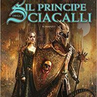 """Segnalazione """"Il principe degli Sciacalli"""" di Rebecca Moro"""