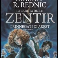 """Segnalazione """"La cadauta degli Zentir"""" I Rinnegati di Arest Vol. 1 di Adrian R. Rednic"""
