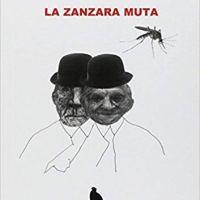 Recensione ''La zanzara muta'' di Gianfranco Spinazzi