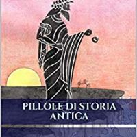 """Segnalazione """"Pillole di storia antica"""" di Costantino Andrea De Luca"""