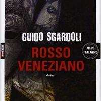 """Segnalzione """"Rosso veneziano"""" di Guido Sgardoli"""