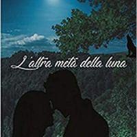 """Segnalzione """"L'altra metà della luna"""" Gli occhi del lupo Vol. 2 di Federica Amalfitano"""