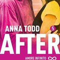 "Recensione ""Amore infinito"" After Vol. 5 di Anna Todd"