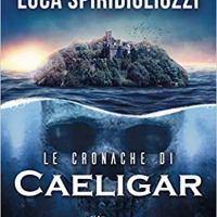 "Recensione ""Le cronache di Caeligar"" Vol. 1 di Luca Spiridigliozzi"