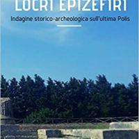 """Recensione """"Locri Epizefiri"""" Indagine storico-archeologica sull'ultima Polis di Valentina Mazzaferro"""