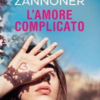 """Segnalazione """"L'amore complicato"""" di Paola Zannoner"""