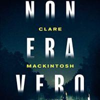 """Segnalazione """"Non era vero"""" di Clare Mackintosh"""