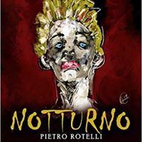 """Segnalazione """"Notturno"""" di Pietro Rotelli"""