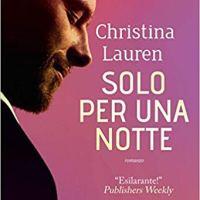 """Segnalazione """"Solo per una notte"""" di Christina Lauren"""