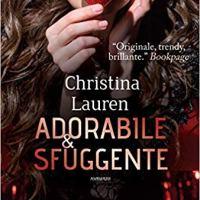 """Segnalazione """"Adorabile e sfuggente"""" di Christina Lauren"""