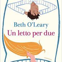 """Segnalazione """"Un letto per due"""" di Beth O'Leary"""