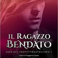 """Recensione """"Il Ragazzo Bendato"""" Saga del Protettorato Vol. 1 di Abel Montero"""