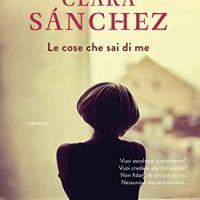 """Recensione """"Le cose che sai di me"""" di Clara Sanchez"""