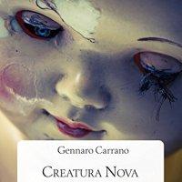 """Segnalazione """"Creatura nova"""" di Gennaro Carrano"""
