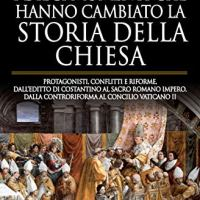 """Recensione """"I dieci momenti che hanno cambiato la storia della Chiesa"""" di Andrea Antonioli"""