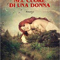 """Recensione """"Nel cuore di una donna"""" di Chiara Albertini"""