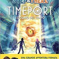 """Stef & Phere """"Timeport. L'occhio del tempo"""""""