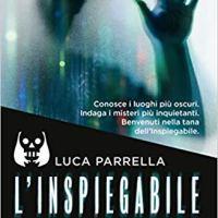 "Recensione ""L'inspiegabile"" Luca Parrella"