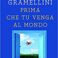 """Massimo Gramellini """"Prima che tu venga al mondo"""""""