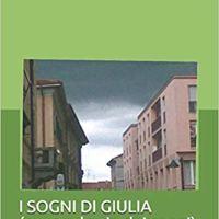 """Recensione """"I sogni di Giulia (ovvero le vie dei sogni)"""" di Massimo Rigamonti"""