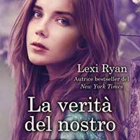 """Lexi Ryan """"La verità del nostro amore"""""""