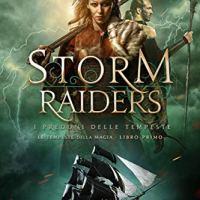 """Storm Raiders """"I Predoni delle Tempeste"""" Le Tempeste della Magia Vol. 1 di PT Hylton  e Michael Anderle"""