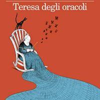 Teresa degli oracoli | Arianna Cecconi