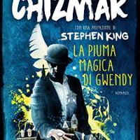 La piuma magica di Gwendy | Richard Chizmar