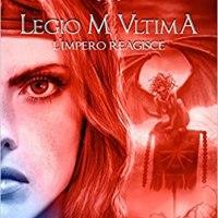 "Recensione ""L'impero reagisce"" Legio M Ultima Vol. 2 de I Demiurghi"