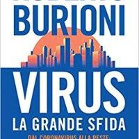 Virus, la grande sfida. Dal coronavirus alla peste: come la scienza può salvare l'umanità | Burioni Roberto