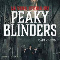 La vera storia dei Peaky Blinders | Carl Chinn