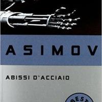 Abissi d'Acciaio di Isaac Asimov | Recensione