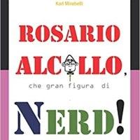 Rosario Alcollo, che gran figura di Nerd! | Karl Mirabelli