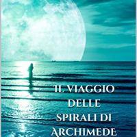 Il viaggio delle spirali di Archimede | Alessandro Maga