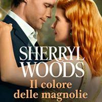 Profumo di magnolia (Il colore delle magnolie Vol. 1) | Sherryl Woods