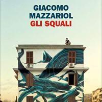 Gli squali di Giacomo Mazzariol | Recensione
